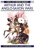 Arthur and the Anglo-Saxon Wars (Men-at-Arms) (0850455480) by David Nicolle