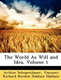 Image of The World As Will and Idea, Volume 1