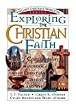 Exploring the Christian Faith: Nelson's Christian Cornerstone Series (0785211500) by Packer, J. I.