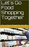 img - for Let's Go Food Shopping Together book / textbook / text book