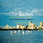 Our Boston: Writers Celebrate the City They Love | Andrew Blauner (editor)