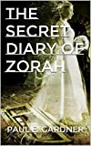 img - for The Secret Diary of Zorah book / textbook / text book