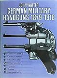 German military handguns, 1879-1918 (0853684049) by Walter, John