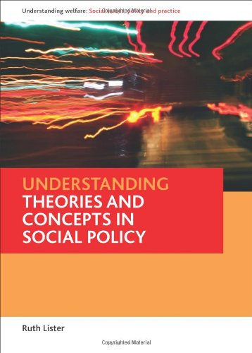 Understanding Theories and Concepts in Social Policy (Understanding Welfare: Social Issues, Policy and Practice Series)