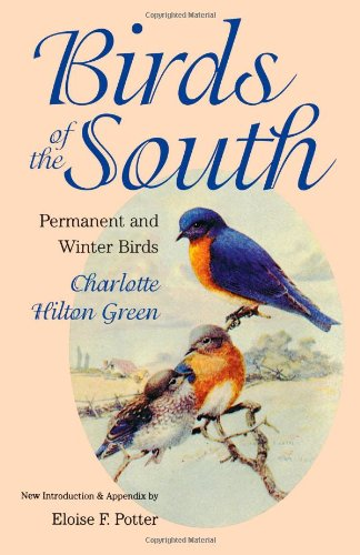Birds of the South: Permanent and Winter Birds/a Chapel Hill Book (Chapel Hill Books)
