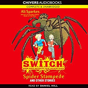 S.W.I.T.C.H.: Spider Stampede and Other Stories | [Ali Sparkes]