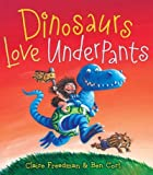 Claire Freedman Alien and Dinosaur Love Collection Claire Freedman and Ben Cort 4 Books Set (Aliens in Underpants Save the World, Dinosaurs Love Underpants, Aliens Love Panta Claus, Aliens Love Underpants!) (Alien and Dinosaur Love Collection)