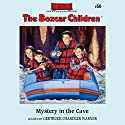 The Mystery in the Cave: The Boxcar Children Mysteries, Book 50 (       UNABRIDGED) by Gertrude Chandler Warner Narrated by Tim Gregory