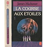 La course aux �toiles (tome 1)par James Michener