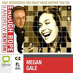 Enough Rope with Andrew Denton: Megan Gale Radio/TV Program