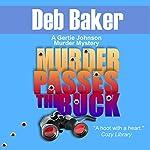 Murder Passes the Buck: A Gertie Johnson Murder Mystery, Book 1 | Deb Baker
