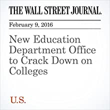 New Education Department Office to Crack Down on Colleges Other by Josh Mitchell Narrated by Alexander Quincy
