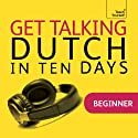 Get Talking Dutch in Ten Days  by Marleen Owen Narrated by Teach Yourself Languages