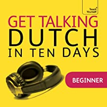 Get Talking Dutch in Ten Days Speech by Marleen Owen Narrated by  Teach Yourself Languages