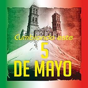 Amazon.com: Cumbiando Este 5 De Mayo: Various Artist: MP3 Downloads