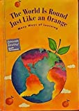 img - for The World Is Round Just Like an Orange : Many Ways of Learning (Scott Foresman's Celebrate Reading, Grade 4, Book B) book / textbook / text book