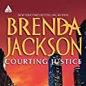 Courting Justice (       UNABRIDGED) by Brenda Jackson Narrated by Pete Ohms