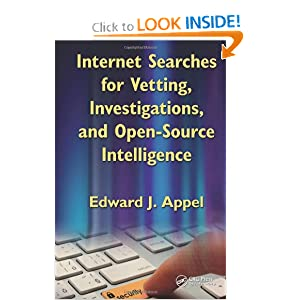 Internet Searches for Vetting, Investigations, and Open-Source Intelligence  - Edward J. Appel
