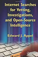 Internet Searches for Vetting, Investigations, and Open-Source Intelligence Front Cover