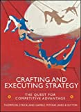 Crafting and Executing Strategy: The Quest for Competitive Advantage (007713723X) by Thompson, Arthur A.