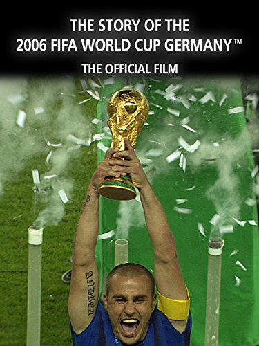 The Story of the 2006 FIFA World Cup: The Official Film of 2006 FIFA World Cup Germany on Amazon Prime Video UK
