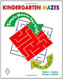img - for Kindergarten Mazes: Simple Mazes For Kids book / textbook / text book
