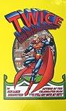 TWICE: How I Became a Cancer-Slaying Super Man Before I Turned 21