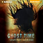 Ghost Time | Courtney Eldridge