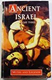 img - for Ancient Israel: v.3: Myths and Legends (Myths & legends) (Vol III) book / textbook / text book