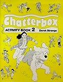 Chatterbox Level 2: Activity Book (0194324362) by Strange, Derek