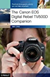 The Canon EOS Digital Rebel T1i/500D Companion (059680363X) by Long, Ben