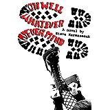 Oh Well, Whatever, Never Mind: A Novel ~ Steve Karmazenuk