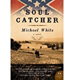 Michael C White Soul Catcher (P.S. (Paperback)) [ SOUL CATCHER (P.S. (PAPERBACK)) ] By White, Michael C ( Author )Sep-02-2008 Paperback