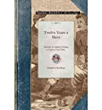 [ Twelve Years a Slave[ TWELVE YEARS A SLAVE ] By Northup, Solomon ( Author )Oct-01-2008 Paperback
