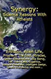 img - for Synergy: Science Reasons With Atheists by Steven Kellmeyer (2010-03-12) book / textbook / text book