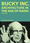 Bucky Inc.: Architecture in the Age o...