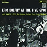 Eric Dolphy At The Five Spot - Vol. 1