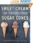 Sweet Cream and Sugar Cones: 90 Recip...