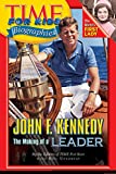 Time For Kids: John F. Kennedy: The Making of a Leader (Time for Kids Biographies)