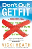 Don't Quit Get Fit: Overcoming the 4 Fitness Killers (First Place 4 Health)