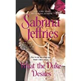 What the Duke Desires (Duke's Men Book 1) ~ Sabrina Jeffries
