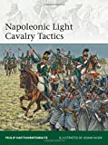 Napoleonic Light Cavalry Tactics (Elite, Band 196)