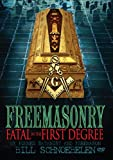 Freemasonry: Fatal In The First Degree