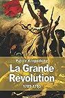 La Grande Révolution: 1789-1793 par Kropotkine