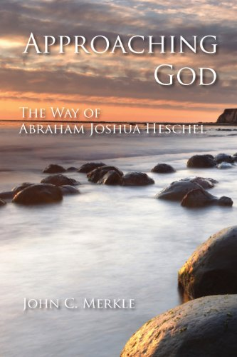 Approaching God: The Way of Abraham Joshua Heschel