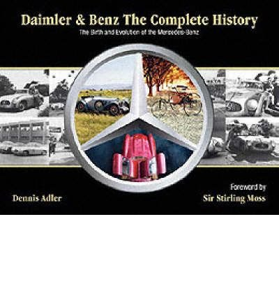 -daimler-benz-the-complete-history-the-birth-and-evolution-of-the-mercedes-benz-by-author-may-2006-h