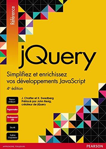 jQuery: Simplifiez et enrichissez vos développements JavaScript en ligne