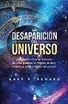 La desaparici�n del universo/ The Dis...