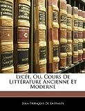 Lyc E, Ou, Cours de Litt Rature Ancienne...