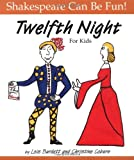 img - for Twelfth Night : For Kids (Shakespeare Can Be Fun series) book / textbook / text book
